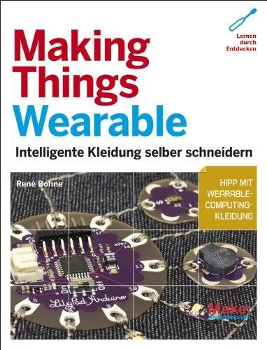 Making Things Wearable - Intelligente Kleidung selber schneidern von Rene Bohne, http://www.amazon.de/dp/3868991913/ref=cm_sw_r_pi_dp_TXmXqb12KAVAD