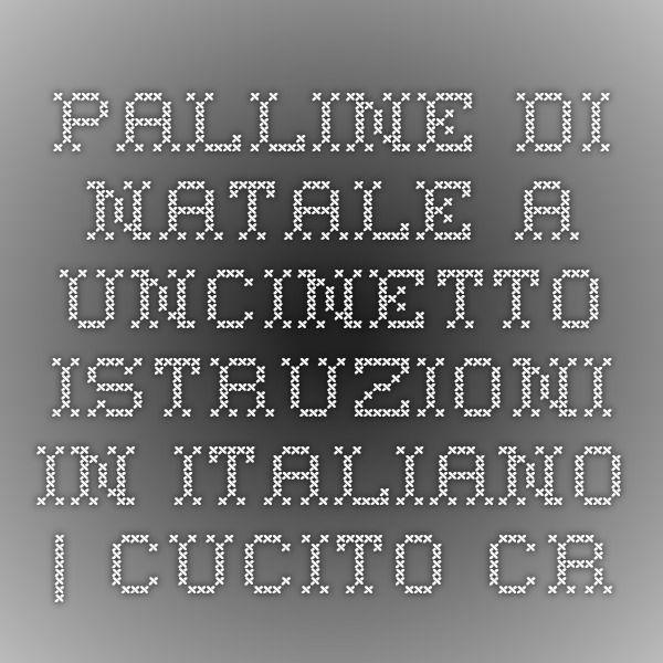 Palline di Natale a uncinetto - Istruzioni in Italiano. | Cucito Creativo - Tutorial gratuiti - Idee Creative - Uncinetto - Riciclo Creativo