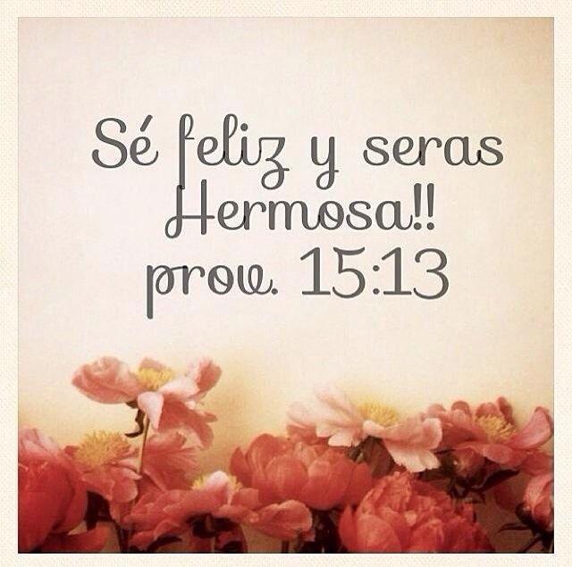 Se feliz y serás hermosa!!