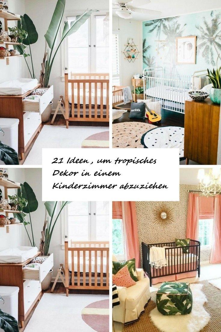 21 Ideen Um Tropisches Dekor In Einem Kinderzimmer Abzuziehen Kinder Zimmer Tropische Dekoration Kinderzimmer