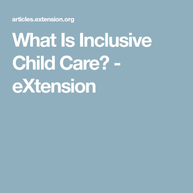 What Is Inclusive Child Care? - eXtension