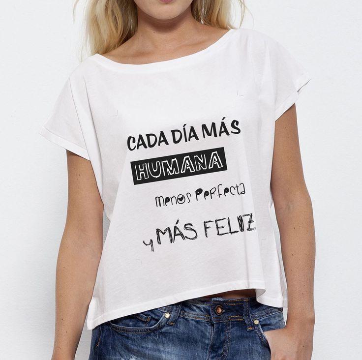 Cada día más humana, menos perfecta y MÁS FELIZ ❤️️❤️️, camiseta by Lerender
