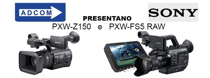 Sony Pxw-Z150 & Pxw-Fs5 RAW - Mercoledì 29 giugno dalle ore 10:00 alle 13.00 e dalle 15.00 alle ore 18:00 - presso Adcom in Via Zanardi, 50, 40131 Bologna - Info:  https://www.adcom.it/it/eventi/sony-pxw-z150-pxw-fs5-raw/x_6_134
