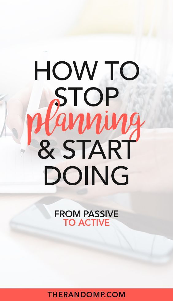 Start doing instead of planning