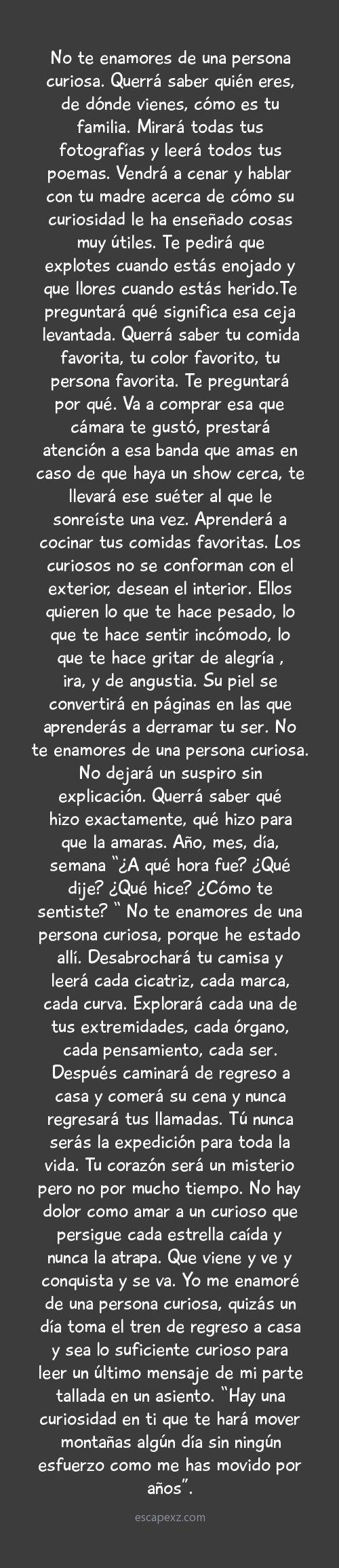 No te enamores de una persona curiosa...