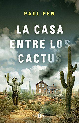 La casa entre los cactus de [Pen, Paul]