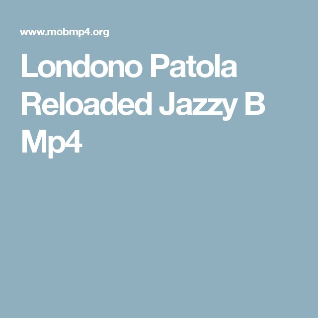 Londono Patola Reloaded Jazzy B Mp4