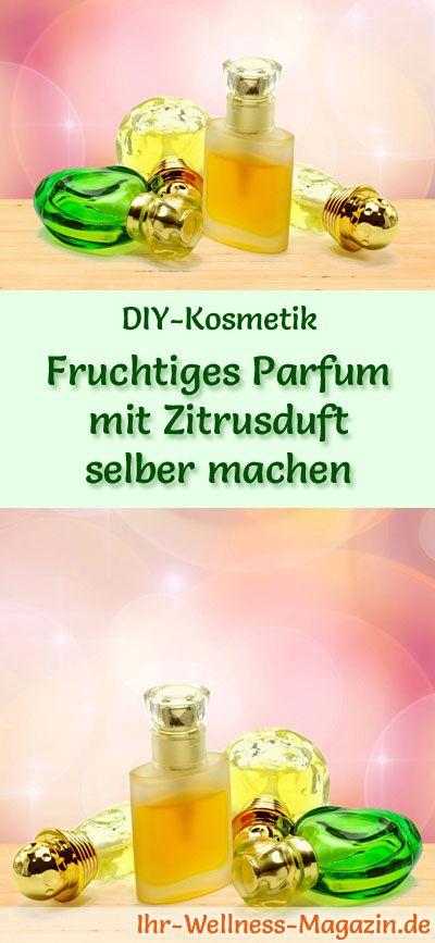 Eigenes Parfum selber mischen - Parfum Rezept: Fruchtiges Parfum mit Zitrusduft