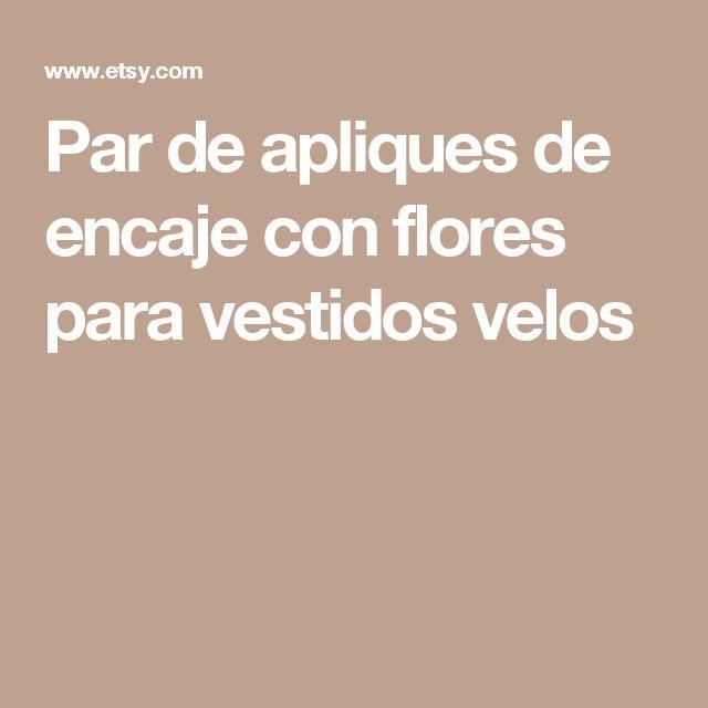 Par de apliques de encaje con flores para vestidos velos