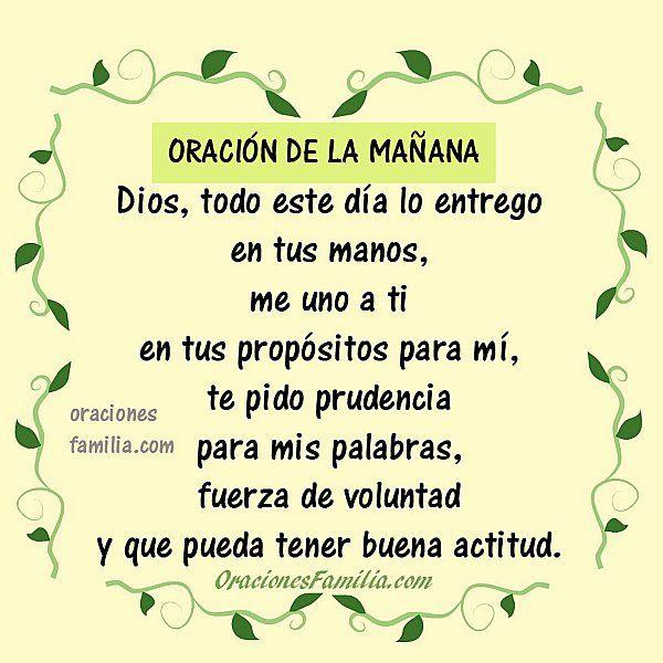 Oraciones de Familia: Oración de la Mañana. Dios, Entrego este Día en tu...