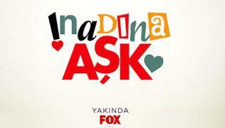İnadına Aşk Yakında Fox TV'de başlıyor.