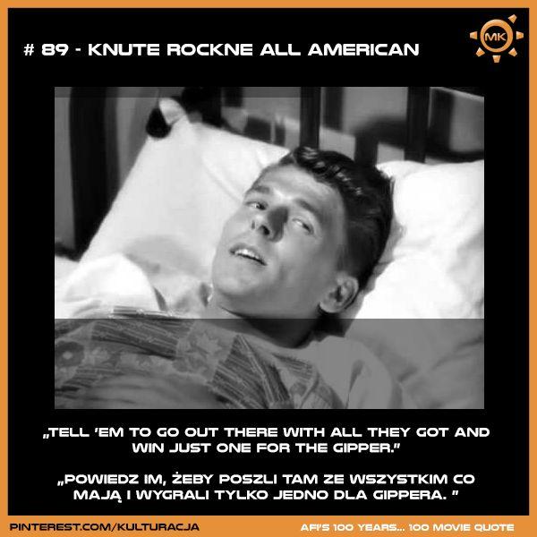 Lista 100 najlepszych cytatów według Amerykańskiego Instytutu Filmowego. Miejsce 89 - Knute Rockne All American