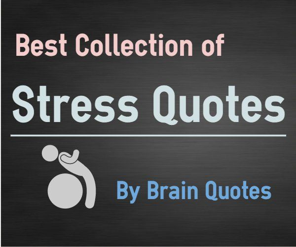 Stress Quotes Collection Best Stress Quotes about work from famous authors are handpicked from 400+ quotes about stress. Stress Quotes 1. Stress Quotes about exhausting by John Lubbock A day of worry is more exhausting than a day of work.  2. Rubber stamping quotes by Terri Guillemets I try to ...  http://www.braintrainingtools.org/skills/stress-quotes-about-work-and-life/