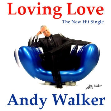 LOVING LOVE , Hit Single by Andy Walker - TOP40 CHART