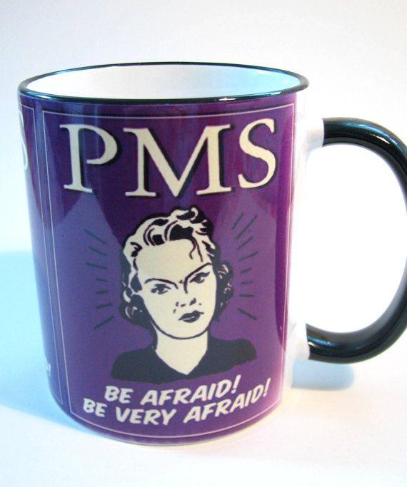 Ceramic mug Be Afraid PMS by MargoMagicJewel on Etsy