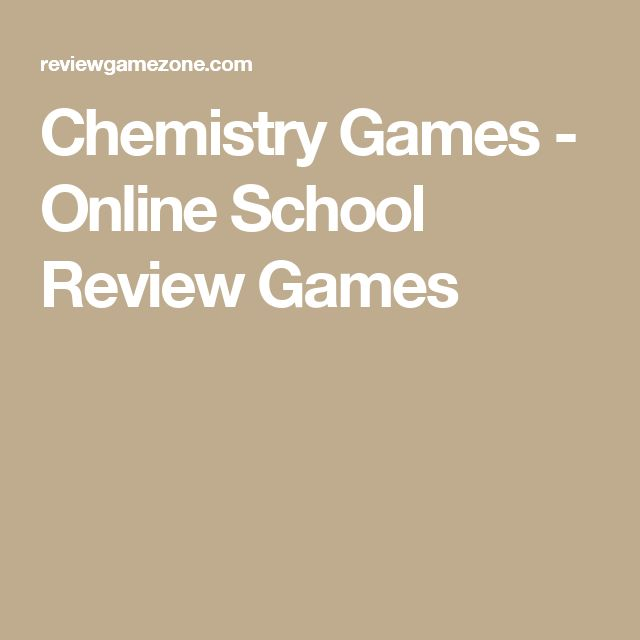 Chemistry Games - Online School Review Games