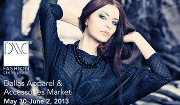 Dallas Apparel & Accessories Market, May 30 - June 2, 2013 ...