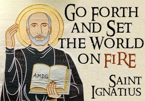 """Go forth and set the world on fire."" - St. Ignatius of Loyola, founder of the Jesuits Based on a banner in the lobby of Straz Tower at Marquette University."