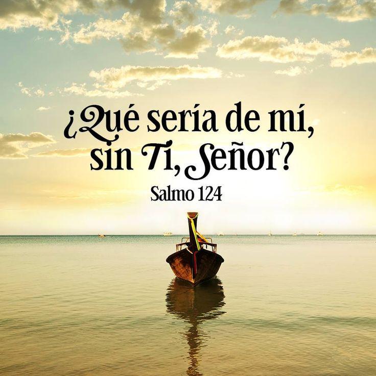 ¿Qué seria de mi, sin Ti Señor?...Salmo 124 /Frases ♥ Cristianas ♥