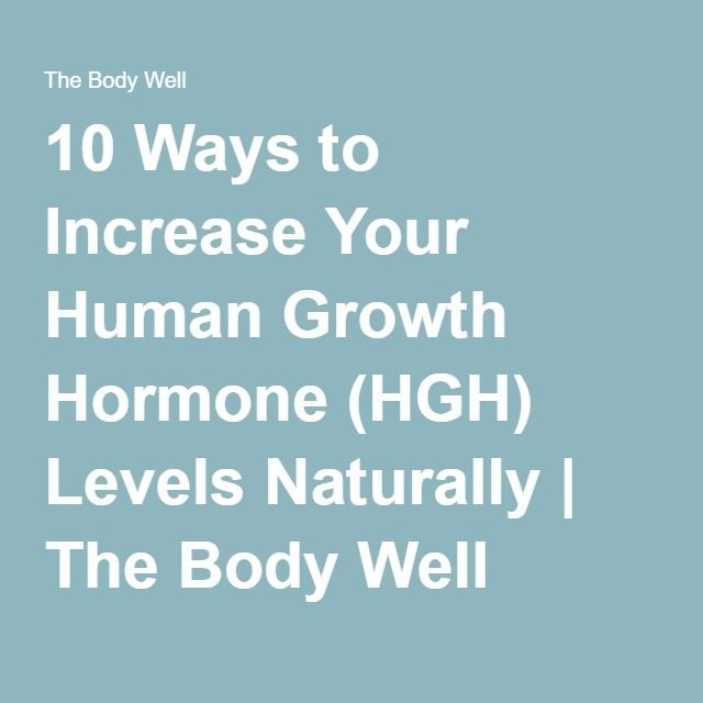 10 Ways to Increase Your Human Growth Hormone (HGH) Levels Naturally | The Body Well