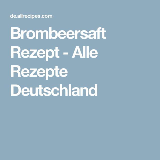 Brombeersaft  Rezept - Alle Rezepte Deutschland