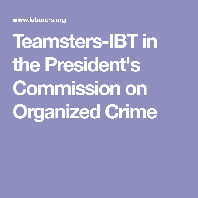 Teamsters-IBT in the President's Commission on Organized Crime