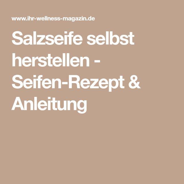 Salzseife selbst herstellen - Seifen-Rezept & Anleitung