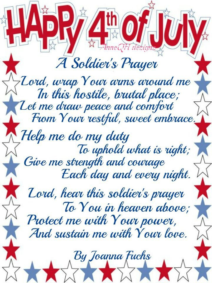 A Soldier's Prayer!  I think best for Memorial Day instead of 4th of July or great to send out in care packages to our deployed soldiers