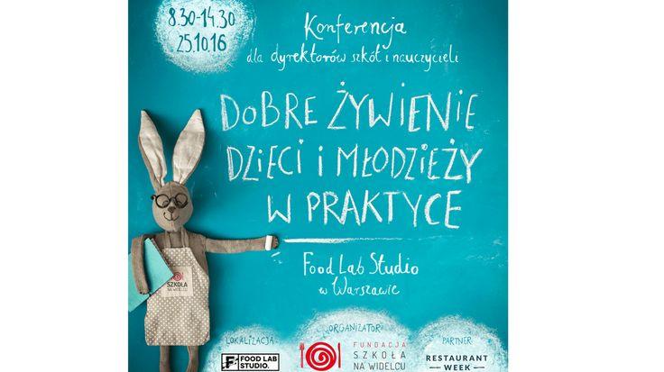 Konferencja Dobre żywienie dzieci i młodzieży w praktyce - Fundacja - Szkoła na widelcu