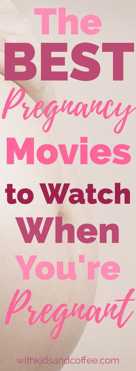 Best Pregnancy Movies to Watch When You're Pregnant   If you're pregnant and spending a lot of time laying on the couch trying to rest, cozy up with one of these movies about being pregnant or featuring a pregnant character.