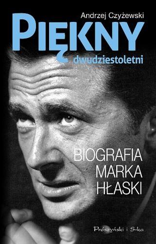 Okładka książki Piękny dwudziestoletni. Biografia Marka Hłaski