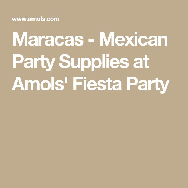 Maracas - Mexican Party Supplies at Amols' Fiesta Party