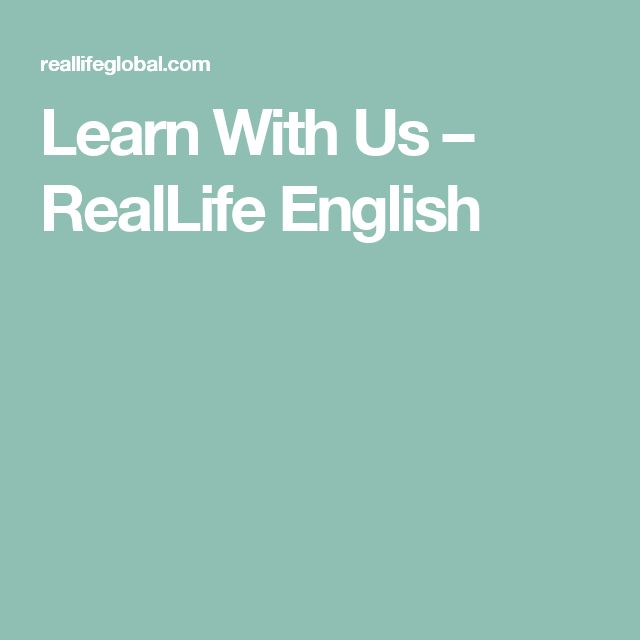 Learn With Us – RealLife English