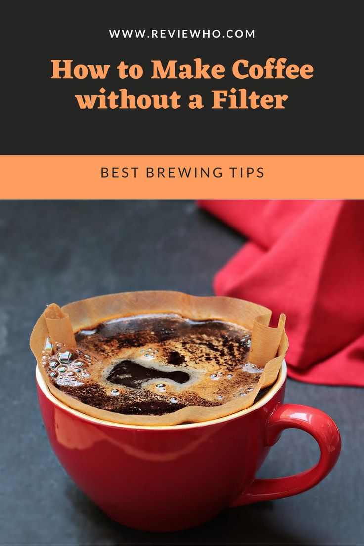 How to make coffee without a coffee filter reviewho in