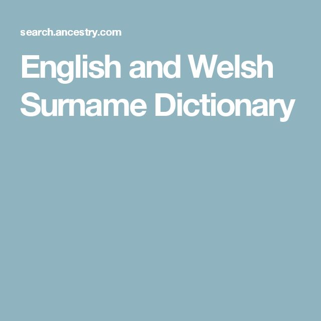 English and Welsh Surname Dictionary
