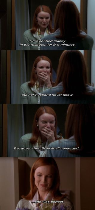 Bree sobbed quietly ~ Mary Alice Young ~ Desperate Housewives Quotes ~ Season 1, Episode 1 ~ Pilot