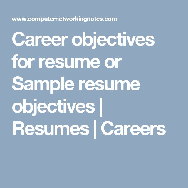 Career objectives for resume or Sample resume objectives | Resumes | Careers