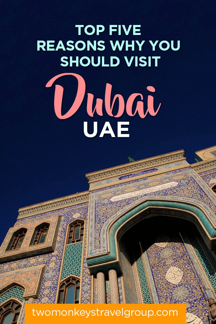 Top Five Reasons Why You Should Visit Dubai, UAE