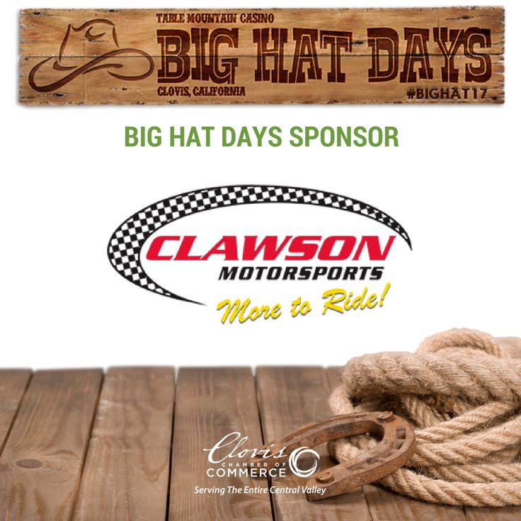 Help us give a big thank you to Clawson Motorsports for being a sponsor of this year's BIG Hat Days! We appreciate all that they do to make this event wonderful! #BIGHat17 #Clovis #Fresno