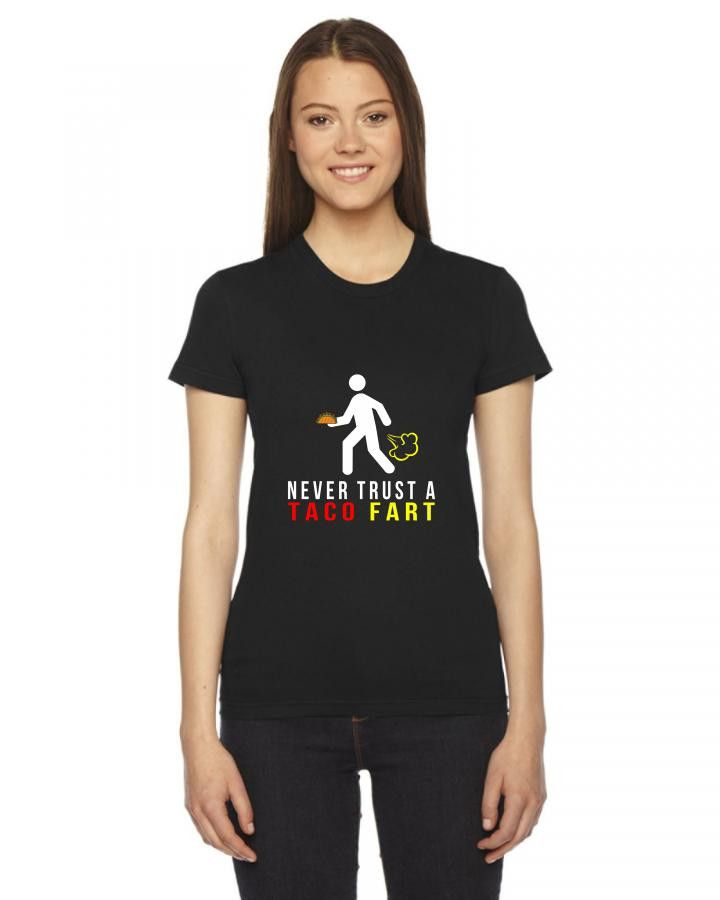taco mexican i never trust taco fart funny Ladies Fitted T-Shirt