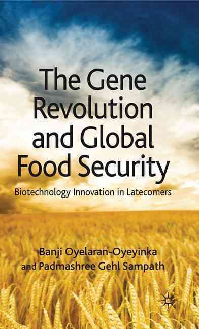 The Gene Revolution and Global Food Security: Biotechnology Innovation in Latecomers