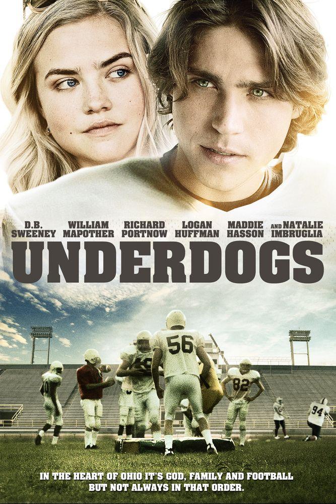 Underdogs Movie Poster - D.B. Sweeney, Logan Huffman, William Mapother  #Underdogs, #MoviePoster, #DougDearth, #Drama, #Sweeney, #LoganHuffman, #WilliamMapother
