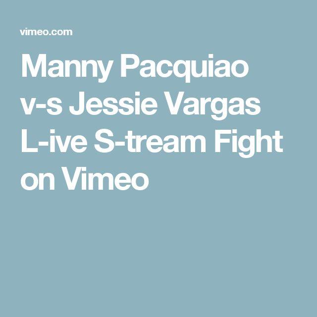 Manny Pacquiao v-s Jessie Vargas L-ive S-tream Fight on Vimeo