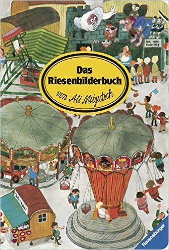 Das Riesenbilderbuch von Ali Mitgutsch: Amazon.de: Ali Mitgutsch: Bücher
