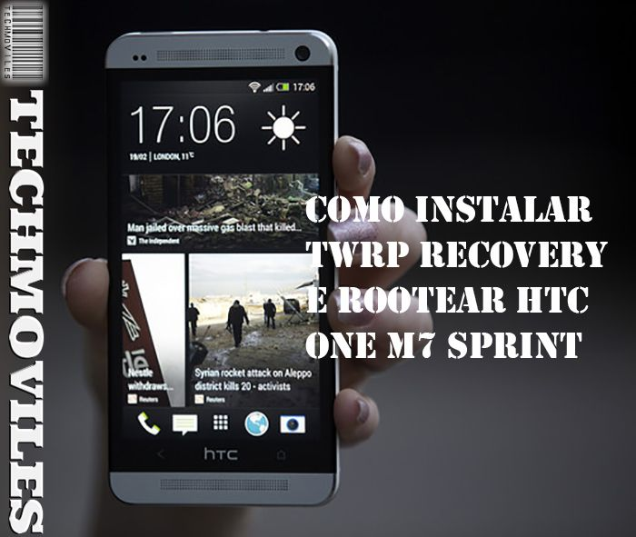 Como instalar TWRP Recovery e Rootear HTC One M7 Sprint