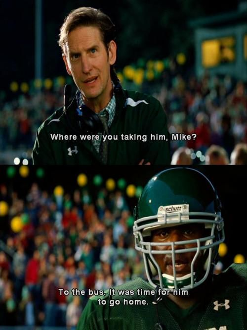 The Blind Side. Favourite movie of all time