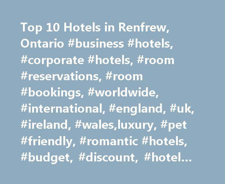 Top 10 Hotels in Renfrew, Ontario #business #hotels, #corporate #hotels, #room #reservations, #room #bookings, #worldwide, #international, #england, #uk, #ireland, #wales,luxury, #pet #friendly, #romantic #hotels, #budget, #discount, #hotel #deals http://uk.remmont.com/top-10-hotels-in-renfrew-ontario-business-hotels-corporate-hotels-room-reservations-room-bookings-worldwide-international-england-uk-ireland-walesluxury-pet-friendly-roma/  # Hotels in Renfrew, Ontario Best hotels in Renfrew…