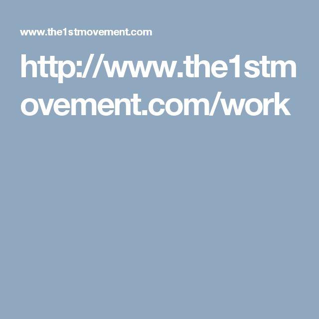 http://www.the1stmovement.com/work