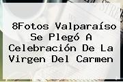 http://tecnoautos.com/wp-content/uploads/imagenes/tendencias/thumbs/8fotos-valparaiso-se-plego-a-celebracion-de-la-virgen-del-carmen.jpg Virgen del Carmen. 8Fotos Valparaíso se plegó a celebración de la Virgen del Carmen, Enlaces, Imágenes, Videos y Tweets - http://tecnoautos.com/actualidad/virgen-del-carmen-8fotos-valparaiso-se-plego-a-celebracion-de-la-virgen-del-carmen/