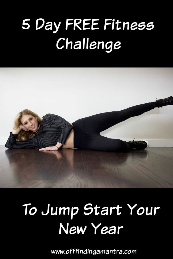 5 Day Fitness Challenge To Jump Start Your New Year Off Finding A Mantra Workout Challenge Free Fitness Challenge Fitness